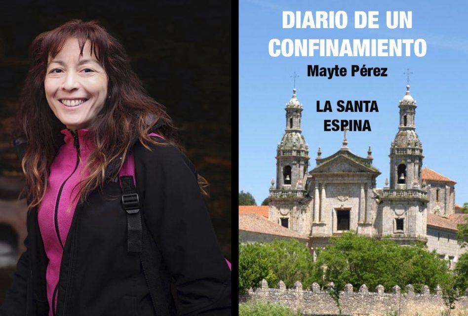 Mayte Pérez (La Santa Espina): «No he tenido ni un solo minuto de aburrimiento»