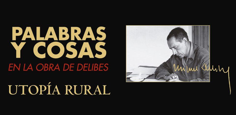 Urueña inaugura mañana la exposición 'Palabras y cosas en la obra de Delibes. UTOPÍA RURAL'