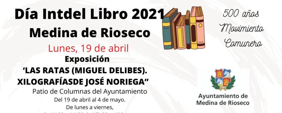 Medina de Rioseco inicia esta tarde los actos del Día Internacional del Libro con la inauguración de la exposición 'Las Ratas' (Miguel Delibes). Xilografías de José noriega'